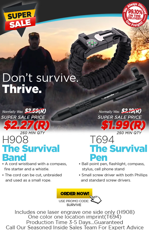 Super Sale Price on H908 The Survival Band and $1.99(R) on T694 The Survival Pen