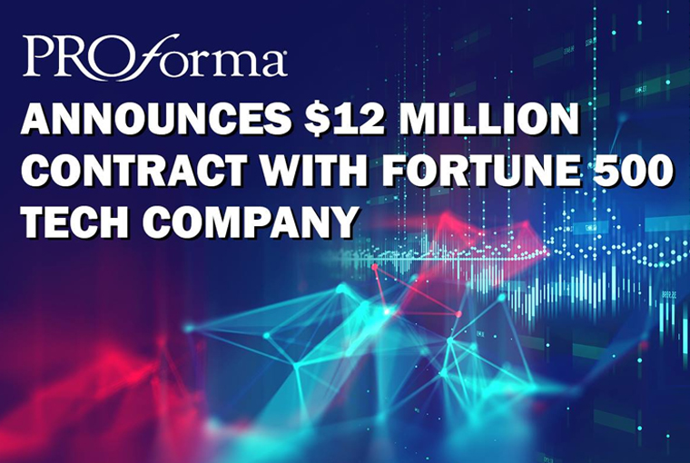 Proforma Announces $12 Million Contract With Fortune 500 Tech Firm