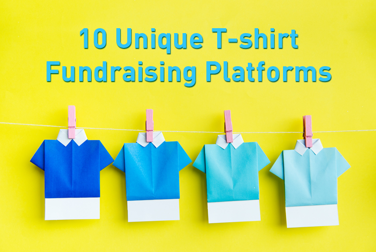 10 Unique T-shirt Fundraising Platforms