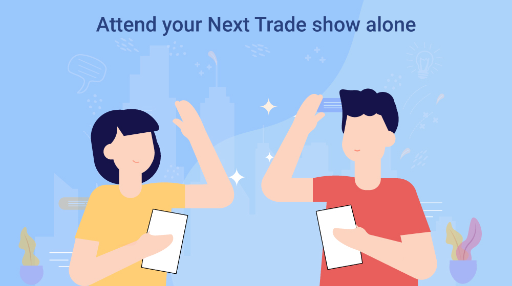 Attend your Next Trade show alone