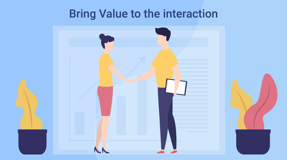 Bring Value to the interaction