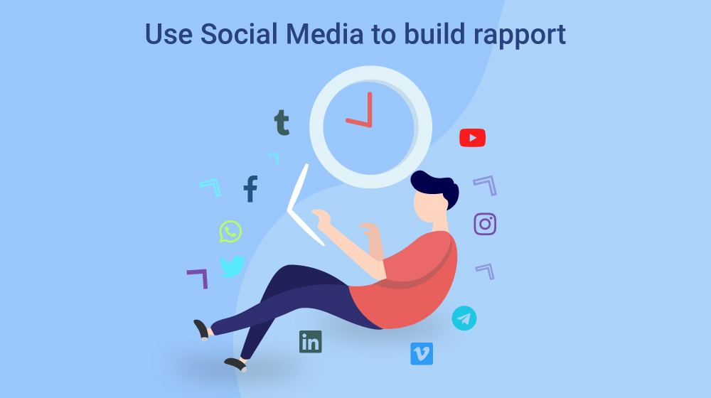 Use Social Media to build rapport
